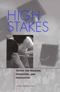 High Stakes : Testing for Tracking, Promotion, and Graduation