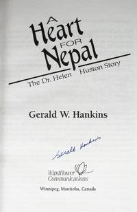 A Heart for Nepal. the Dr. Helen Huston Story