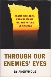 image of Through Our Enemies' Eyes: Osama bin Laden, Radical Islam, and the Future of America