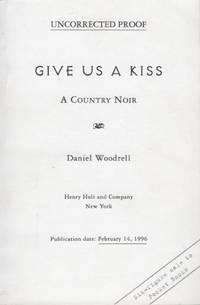 Give Us a Kiss. A Country Noir