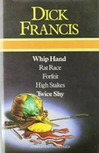 image of Dick Francis Omnibus: Whip Hand; Rat Race; Forfeit, High Stakes, and, Twice Shy