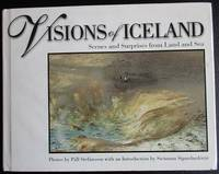 Visions of Iceland : Scenes and Surprises from Land and Sea