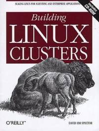 image of Building Linux Clusters : Scaling Linux for Scientific and Enterprise Applications