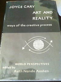 Art and Reality: Ways of the Creative Process