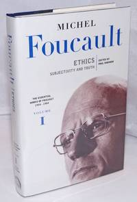 The Essential Works of Michel Foucault 1954-1984: vol. 1: Ethics; subjectivity and truth by  edited by Paul Rabinow  translated by Robert Hurley et al - First Edition - 1997 - from Bolerium Books Inc., ABAA/ILAB (SKU: 249727)