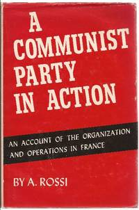 A Communist Party in Action, An Account of the Organization and Operations in France