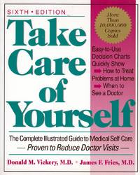 Take Care Of Yourself: The Complete Illustrated Guide To Medical Self-care, Sixth Edition