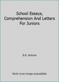 School Essays, Comprehension And Letters For Juniors by B.R. Kishore - Paperback - 2019 - from ThriftBooks and Biblio.com