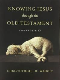 Knowing Jesus Through the Old Testament (Knowing God Through the Old Testament Set) by  Christopher J. H Wright - Paperback - 2014-09-19 - from Beans Books, Inc. (SKU: 2008190489)