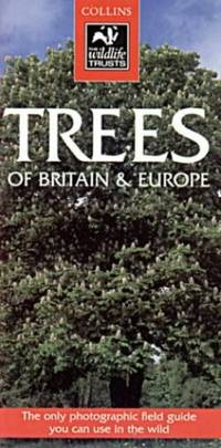 Collins Wildlife Trust Guide: Trees: a photographic guide to the trees of Britain & Europe by  Keith Rushforth - Paperback - from World of Books Ltd and Biblio.com