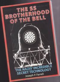The SS Brotherhood of the Bell: NASA's Nazis, JFK, And Majic-12  -The Nazis' Incredible Secret Technology
