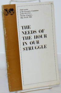 image of The Needs of the Hour in Our Struggle; 32nd session of the Executive committee of the W.F.T.U. Nicose (Cyprus) May 26-28, 1966
