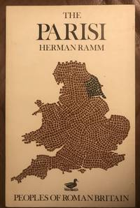 The Parisi Peoples Of Roman Britain by Herman RAMM - Paperback - First edition - 1978 - from Three Geese In Flight Celtic Books (SKU: 015342)