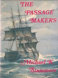 THE PASSAGE MAKERS The History of the Black Ball Line of Australian Packets