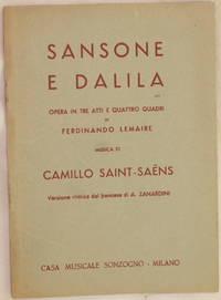 SANSONE E DALILA OPERA IN TRE ATTI E QUATTRO QUADRI DI FERDINANDO LEMAIRE MUSICA DI CAMILLO SAINT...
