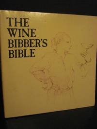The wine bibber's bible