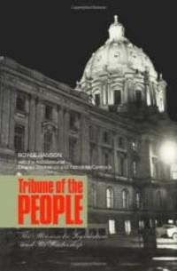 Tribune of the People: The Minnesota Legislature and Its Leadership by Royce Hanson - 1989-10-01