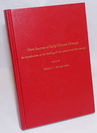 New sources of early Chinese history: an introduction to the reading of inscriptions and manuscripts