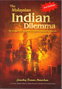 The Malaysian Indian Dilemma: The Struggles and Agony of the Indian Community in Malaysia