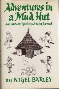 Adventures in a Mud Hut  An Innocent Anthropologist Abroad