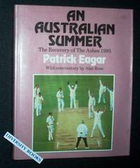 AN AUSTRALIAN SUMMER: The Recovery of the Ashes 1985