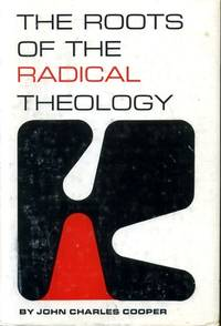 THE ROOTS OF THE RADICAL THEOLOGY