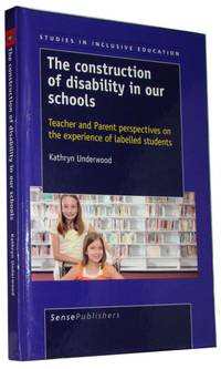 The Construction of Disability in Our Schools  Teacher and Parent Perspectives on the Experience of Labelled Students