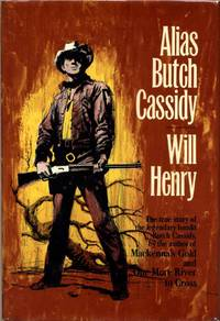 ALIAS BUTCH CASSIDY. Signed by Will Henry.