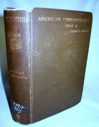 California; From the Conquest in 1846 to the Second Vigilance Committee in San Francisco; A Study of American Character