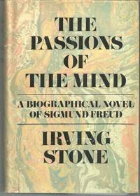 PASSIONS OF THE MIND A Biographical Novel of Sigmund Freud
