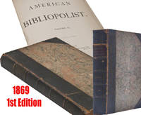 American Bibliopolist, a literary register and monthly catalogue of old and new books, and repository of notes and queries, 2 volumes
