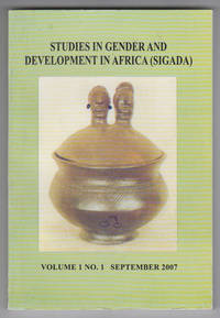 Studies in Gender and Development in Africa    Journal of the Gender  Programmes Unit University for Development Studies (Vol. 1, No. 1,  September 2007)