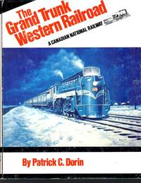 image of THE GRAND TRUNK WESTERN RAILROAD: A CANADIAN NATIONAL RAILWAY