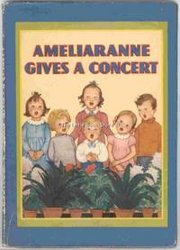 Ameliaranne Gives A Concert by Margaret Gilmour; Illustrated By Susan B. Pearse - Hardcover - Second Impression - 1947 - from The Little Book Store and Biblio.com