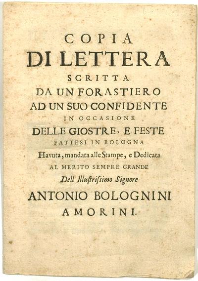 (Anon) Copia di Lettera scritta da un Forastiero ad un suo confidente in occasione delle Giostre, e ...