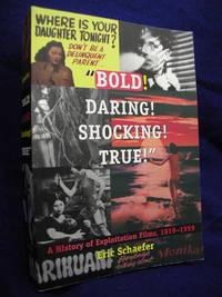 image of Bold! Daring! Shocking! True: A History of Exploitation Films, 1919-1959