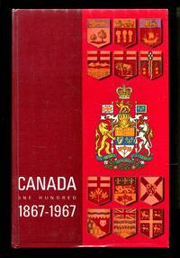 image of Canada One Hundred 1867-1967