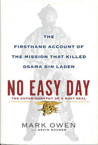 No Easy Day: The Autobiography of a Navy Seal (The Firsthand Account of the Mission That Killed Osama Bin Laden)
