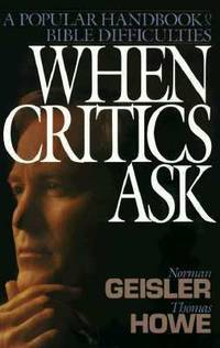 image of When Critics Ask : A Popular Handbook on Bible Difficulties