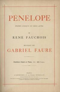 Pénélope Poème Lyrique en Trois Actes de René Fauchois ... [Piano-vocal score] Net: 20 Francs