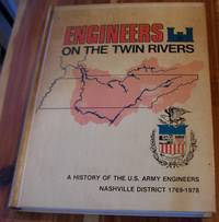 Engineers on the Twin Rivers - A History of the U. S. Army Engineers Nashville District 1769-1978