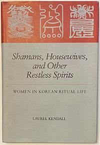 image of Shamans, Housewives, and Other Restless Spirits: Women in Korean ritual life