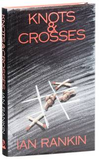 Knots & Crosses by  Ian RANKIN - First Edition - [1987] - from Lorne Bair Rare Books and Biblio.co.nz