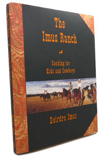 image of THE IMUS RANCH :  Cooking for Kids and Cowboys