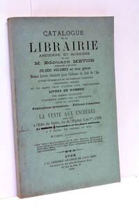 CATALOGUE de la Librairie Ancienne et Moderne de Feu Edouard Meton. Composée d'environ...