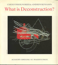 What is Deconstruction? by Norris, Christopher, and Benjamin, Andrew, JD, PhD - 1989