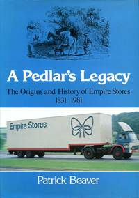 image of Pedlar's Legacy: Origins and History of Empire Stores, 1831-1981