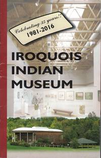 Iroquois Indian Museum, 1981-2016
