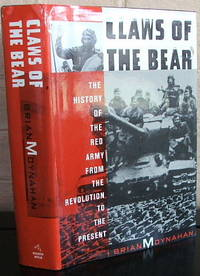 Claws of the Bear: The History of the Red Army from the Revolution to the Present
