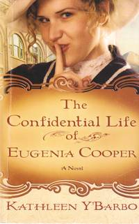 The Confidential Life of Eugenia Cooper by  Kathleen Y'Barbo - Paperback - 1st Edition - 2009 - from Ye Old Bookworm and Biblio.com